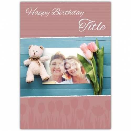 Teddy And Flowers Happy Birthday Card