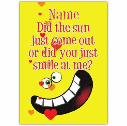 Did You Just Smile At Me Card