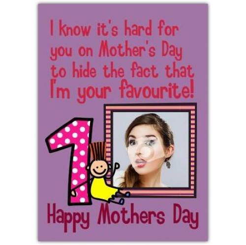I'm Your Favourite Number One Mother's Day Card