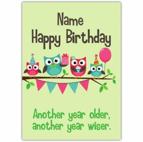 Another Year Older Another Year Wiser Owl Happy Birthday Card