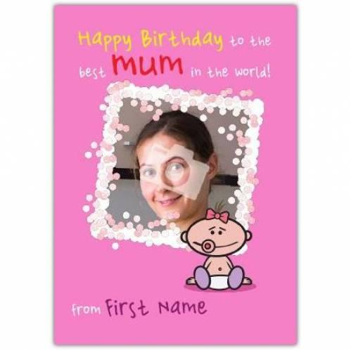 Best Mum In The World Pink Happy Birthday Card