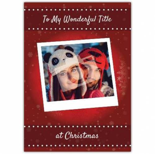 To My Wonderful... At Christmas Card