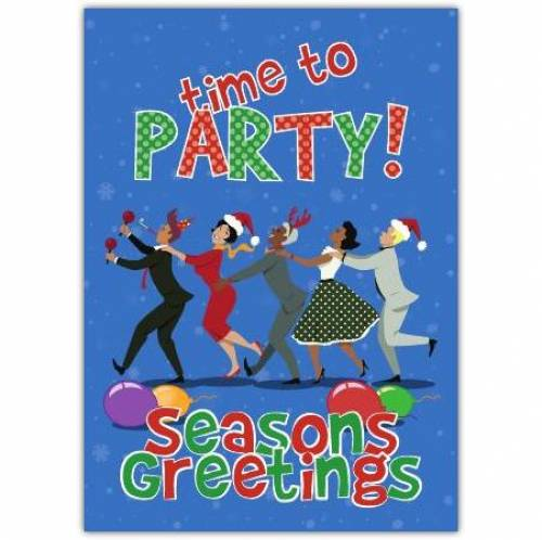 Time To Party Seasons Greetings Card