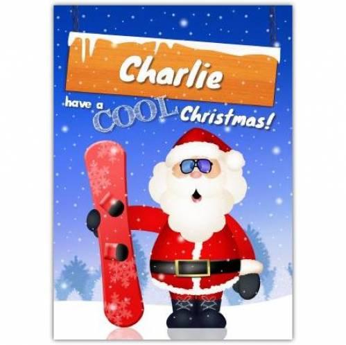 Santa Snowboard Have A Cool Christmas Card