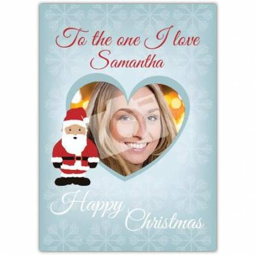 To The One I Love Happy Christmas Card