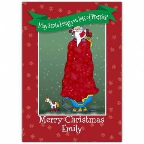 May Sante Bring You Lots Of Pressies Merry Christmas Card