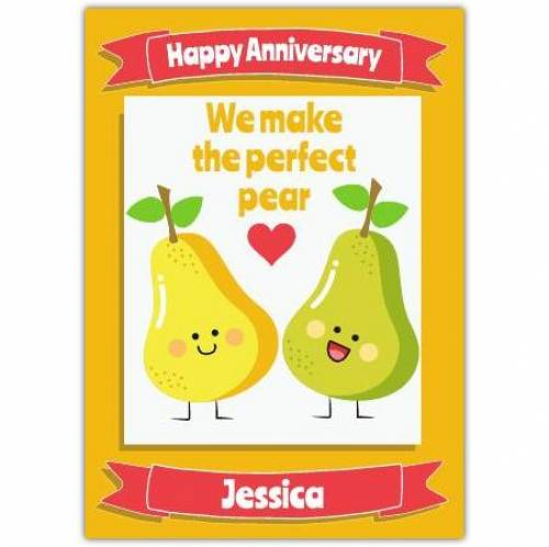 The Perfect Pear Happy Anniversary Card
