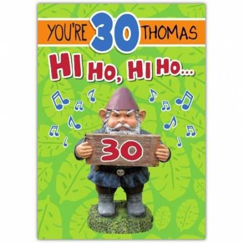 Hi Ho Hi Ho Happy 30th Birthday Card