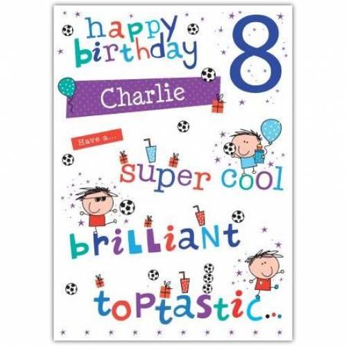 Super Cool Toptastic Happy 8th Birthday Card