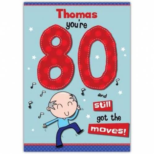 Still Got The Moves 80th Birthday Card