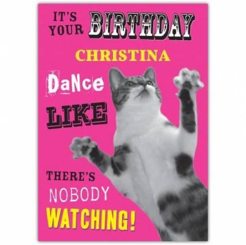 Dance Like There's Nobody Watching Birthday Card