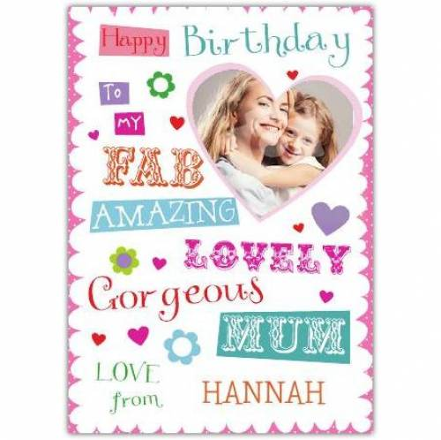 Amazing Lovely Gorgeous Mum Birthday Card