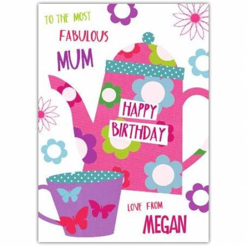 The Most Fabulous Mum Teapot Birthday Card