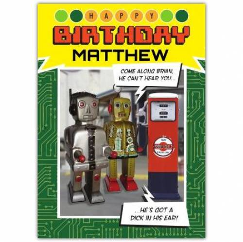 Dick In His Ear Robot Birthday Card