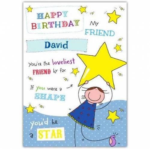 Loveliest Friend By Far Male Birthday Card
