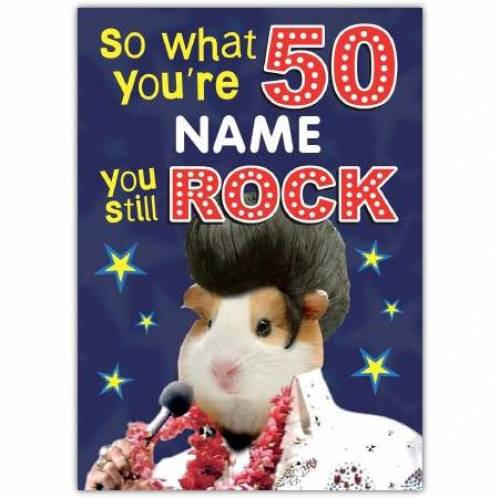 You Still Rock 50th Birthday Card
