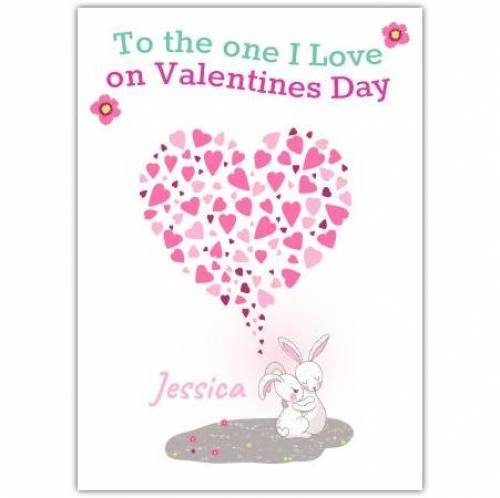 To The One I Love On Valentine's Day Card