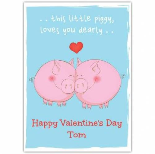 Happy Valentines Day Little Piggy Card