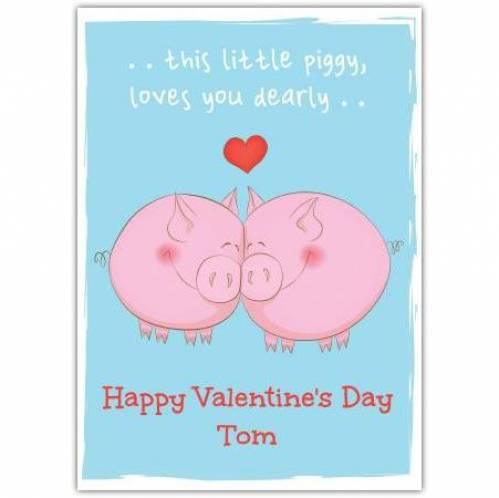 Happy Valentines Day Little Piggy Card