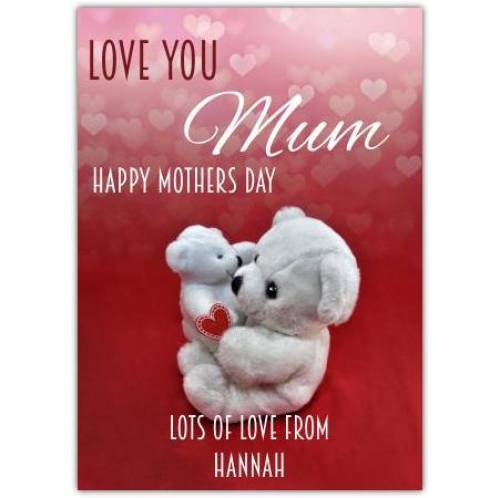 Happy Mothers Day Bears Hugging Card
