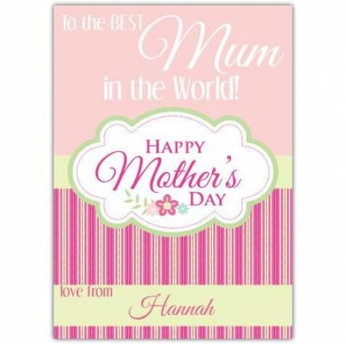 Happy Mothers Day Best Mum In The World Card