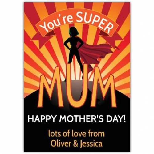 You're Super Mum Mothers Day Card
