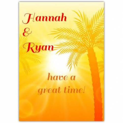 Have A Great Time Palm Tree Card