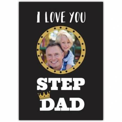 I Love You Step Dad Card
