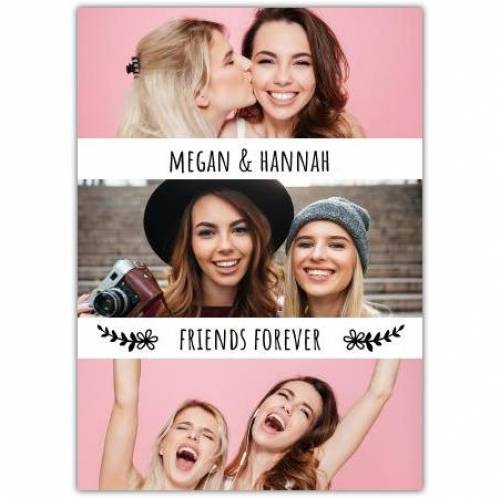 Friends Forever Three Photos Card