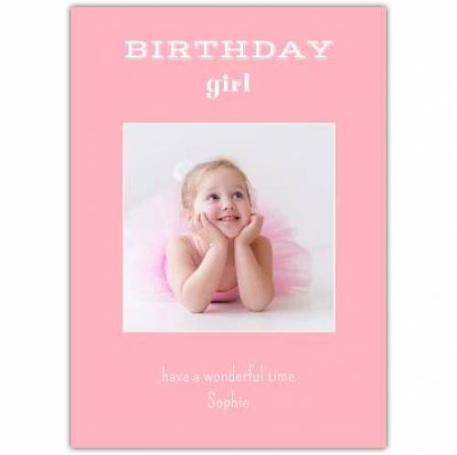 Birthday Girl Have A Wonderful Time Card