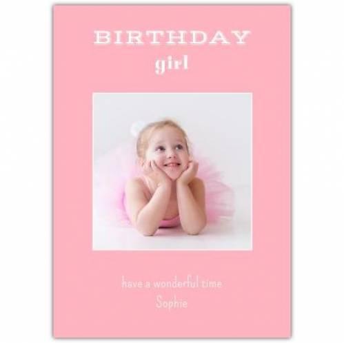 Birthday Girl Have A Wonderful Time Card