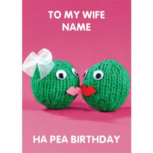 To My Wife Ha Pea Birthday Card