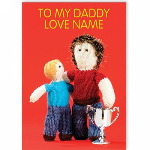 To My Daddy Trophy Personalised Greeting Card