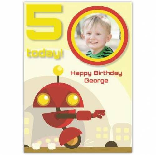 One Photo Any Age Today Robot Birthday Card
