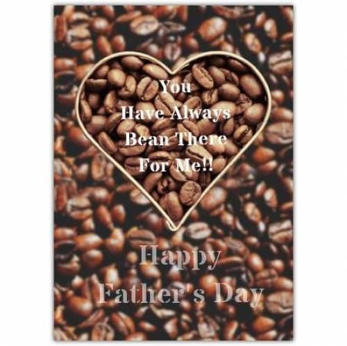 Always Bean There For Me Father's Day Card