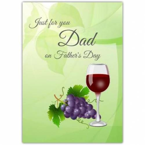 Just For You Dad Wine Grapes Father's Day Card