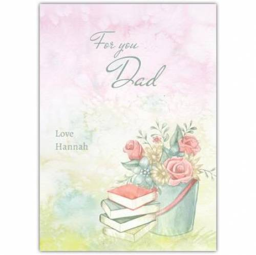 For You Dad Books And Flowers Greeting Card