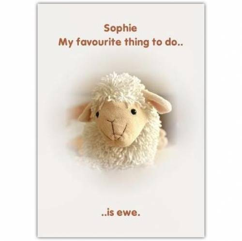 My Favourite... Is Ewe Greeting Card