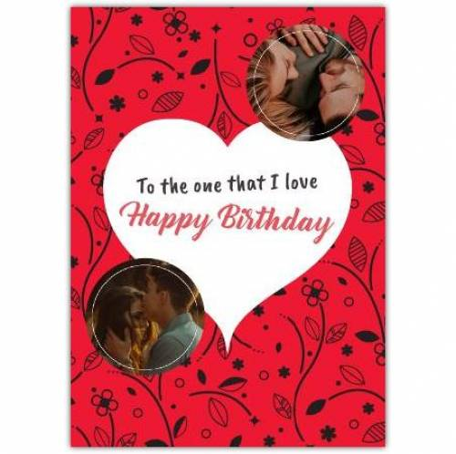 To The One That I Love Birthday Greeting Card