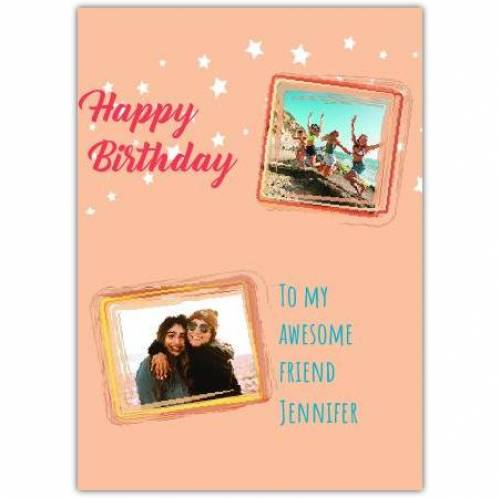 Two Photo Awesome Friend Birthday Card