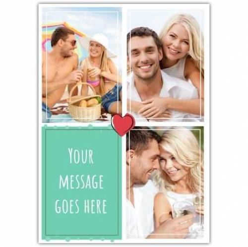Three-Photo And Any Message Heart Card