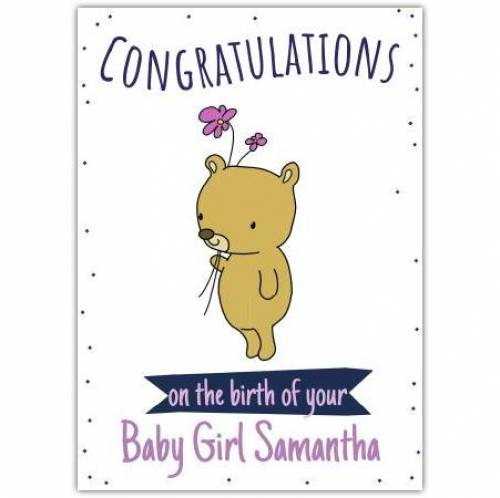 On The Birth Of You Baby Girl And Name Bear With Flowers Card